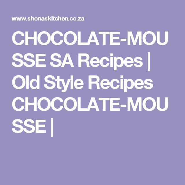 CHOCOLATE-MOUSSE SA Recipes  |   Old Style Recipes CHOCOLATE-MOUSSE |
