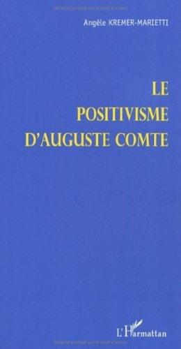 Le positivisme d'Auguste Comte de Angèle Kermer-Marietti, http://www.amazon.fr/dp/2296016200/ref=cm_sw_r_pi_dp_y7pirb1J5YGNW