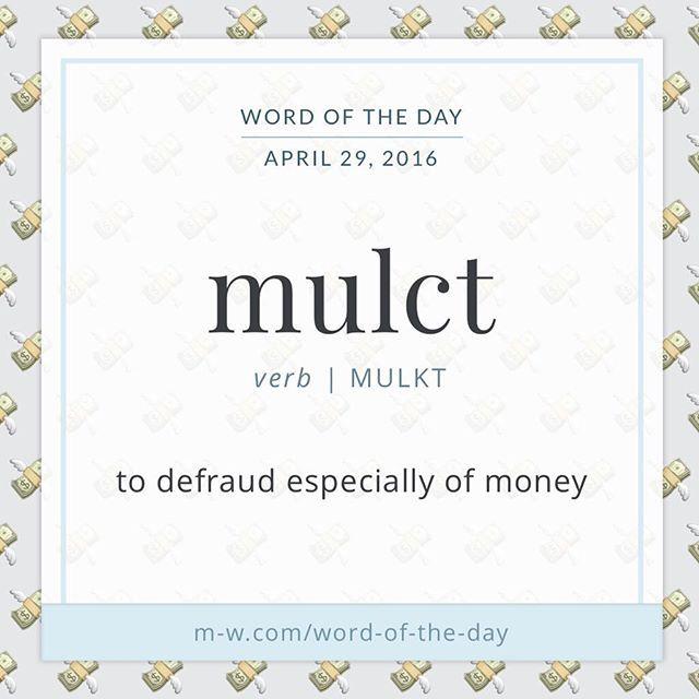 Mulct   To Defraud, Especially Of Money.