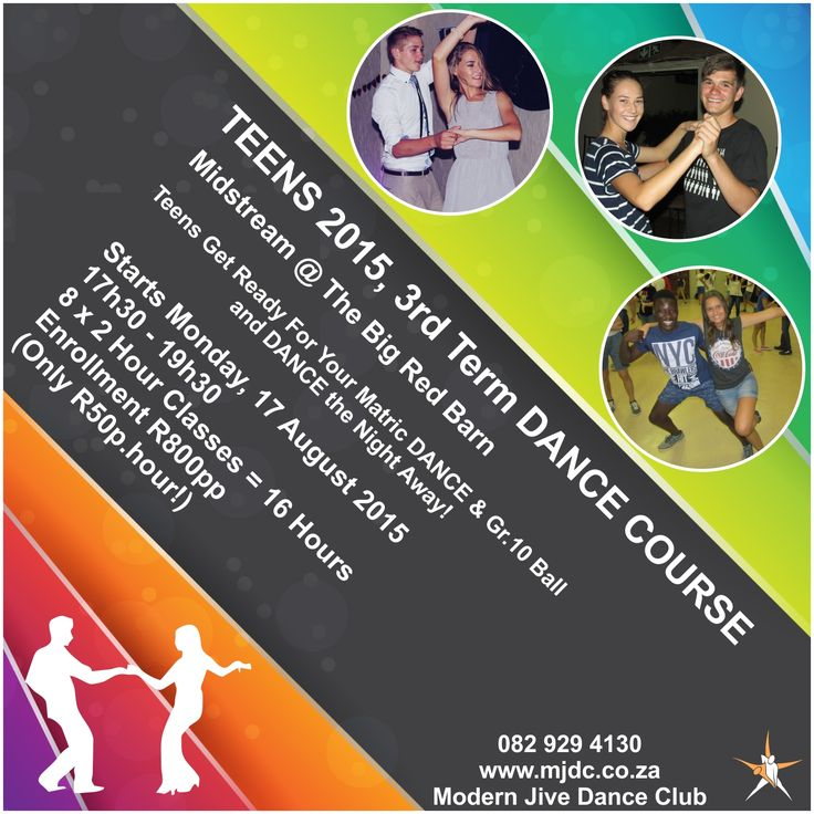 Teens Get Ready For Your Matric DANCE & Gr.10 Ball and DANCE the Night Away!  3rd Term Teens Dance Course:  Midstream @ The Big Red Barn Starts Monday, 17 August (17h30 - 19h30)  8 x 2 Hour Classes = 16 Hours Enrollment R800pp (Only R50p.hour!)
