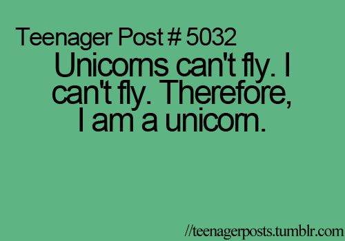 Unicorns Cant Fly I Therefore Am A Unicorn