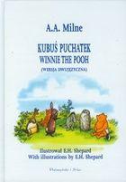 KUBUŚ PUCHATEK (WERSJA DWUJĘZYCZNA) - Alan Alexander Milne. A bilingual (Polish-English) version of the best children's book ever.