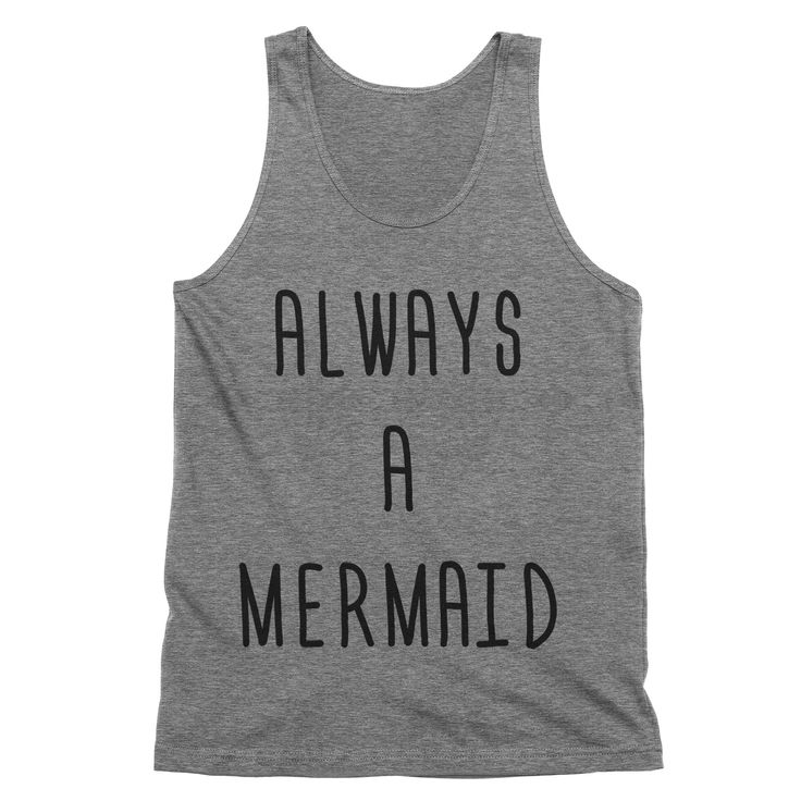 Always a Mermaid Tank Top