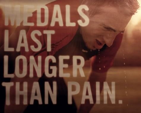 Medals last longer than pain... So true!