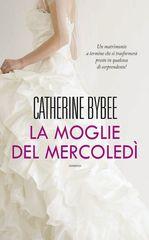La moglie del mercoledì - Catherine Bybee