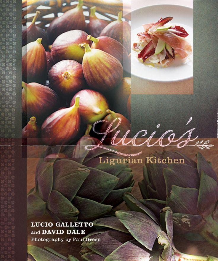 Lucio's Ligurian Kitchen: The Food of the Italian Riviera by Lucio Galletto and David Dale