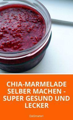 Chia-Marmelade selber machen - Super gesund und lecker   eatsmarter.de