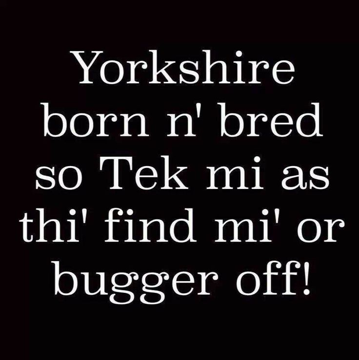 I am a Yorkshire lass no matter what county I may move to!
