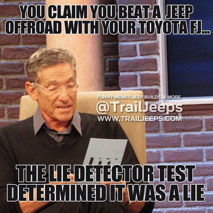 7bb1c4a656182653e43b931f9876709f lie detector funny memes 545 best trail jeeps memes images on pinterest trail, jeep stuff,Funny Memes Download