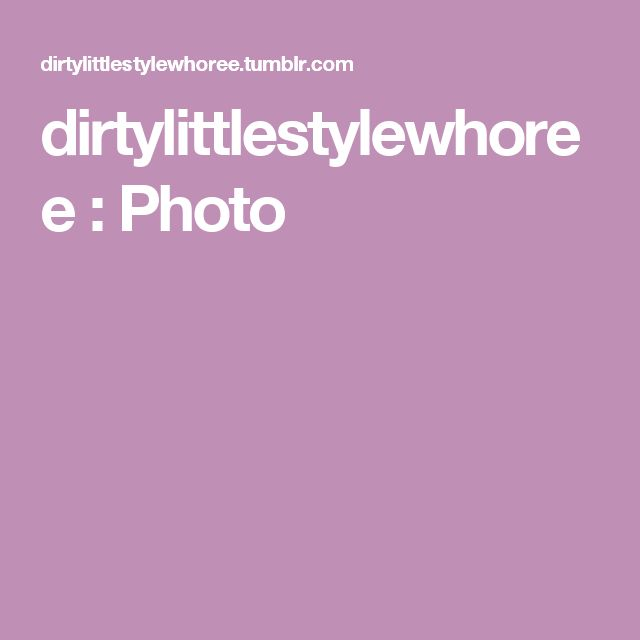 dirtylittlestylewhoree : Photo