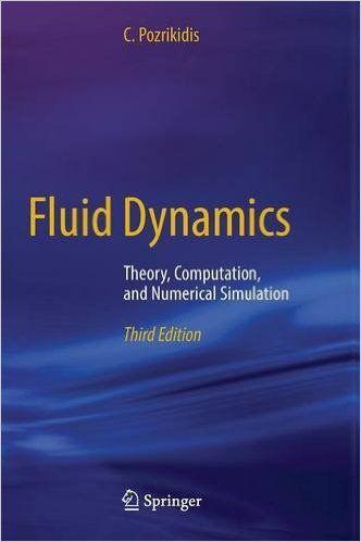Fluid Dynamics: Theory, Computation and Numerical Simulation