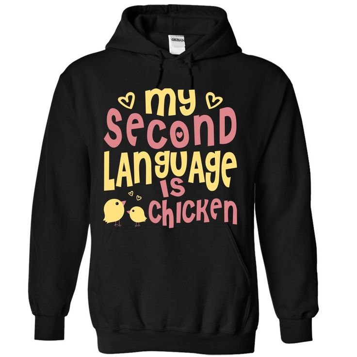 My Second Language Is Chicken. Funny, Cute and Clever Chicken Sayings, Quotes, T-Shirts for Sale, Buy Hoodies, Tees, Coffee Mugs, Hats, Clothing, Gifts. #chickens