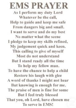 Poem : The EMS Prayer put next to the firefighter prayer. Best of both worlds