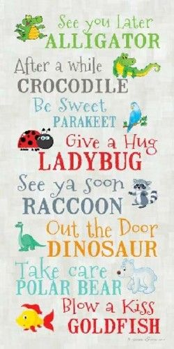Animal Farewell Messages (250×500) see you later alligator, after a while crocodile, be sweet parakeet, give a hug ladybug, see ya soon raccoon, out the door dinosaur, take care polar bear, blow a kiss goldfish