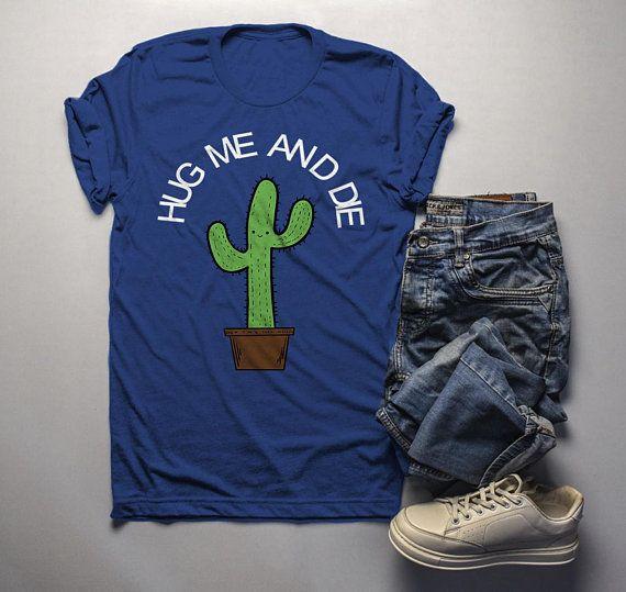 f8fa38374 Men's Funny Cactus T Shirt Hug Me And Die Shirts Graphic Tee Antisocial  Shirts Crude Humor