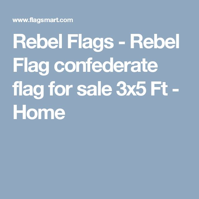 Rebel Flags - Rebel Flag confederate flag for sale 3x5 Ft - Home