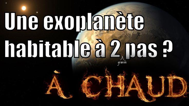 Une exoplanète habitable à 2 pas ? — A chaud #3