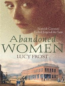 From the crowded tenements of Edinburgh to the Female Factory nestling in the shadow of Mt Wellington, dozens of Scottish women convicts were exiled to Van Diemen
