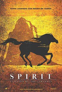 Spirit: Stallion of the Cimarron reasons: (Music, Horses, Native American Culture, Freedom,True Nature etc)