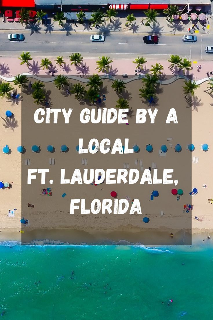 Locals Guide Fort Lauderdale Fl In 2020 Fort Lauderdale Florida Restaurants Florida Travel Fort Lauderdale