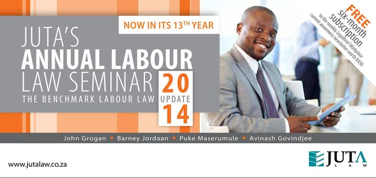 Keep abreast of important developments in the ever-changing area of labour law with Juta's Annual Labour Law Seminar. The Seminar will be held in Cape Town, Port Elizabeth, Durban, Pretoria, Bryanston and Bloemfontein.