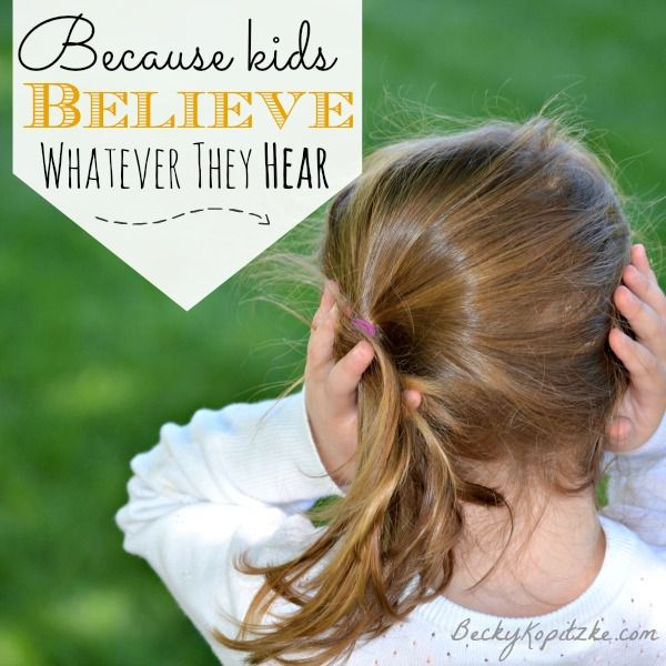 """What are our kids learning from our own lips? """"Because Kids Believe Whatever They Hear"""" is a thoughtful post for all parents from Time Out with Becky Kopitzke - Christian devotions, encouragement and parenting/marriage advice for moms and wives."""