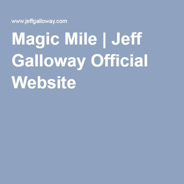 Magic Mile | Jeff Galloway Official Website
