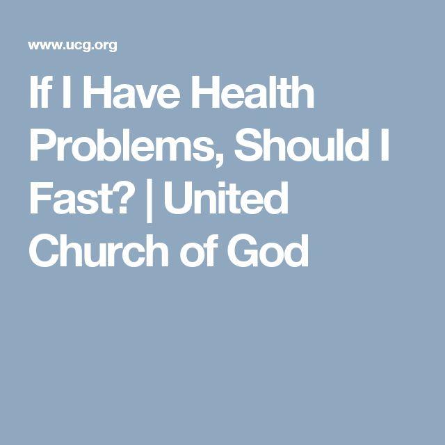 If I Have Health Problems, Should I Fast? | United Church of God