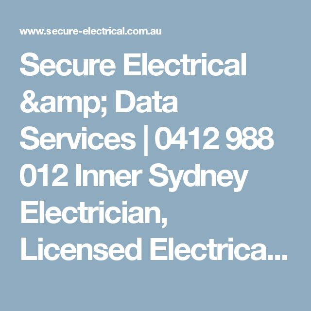 Secure Electrical & Data Services | 0412 988 012 Inner Sydney Electrician, Licensed Electrical Contractor, Licensed Telephone Line Technician Delivering Quality Service