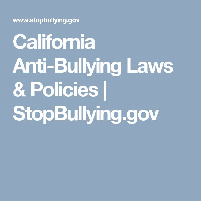 California Anti-Bullying Laws & Policies | StopBullying.gov