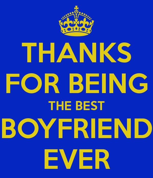 Best Boyfriend In The World Quotes: Thanks For Being The Best Boyfriend Ever
