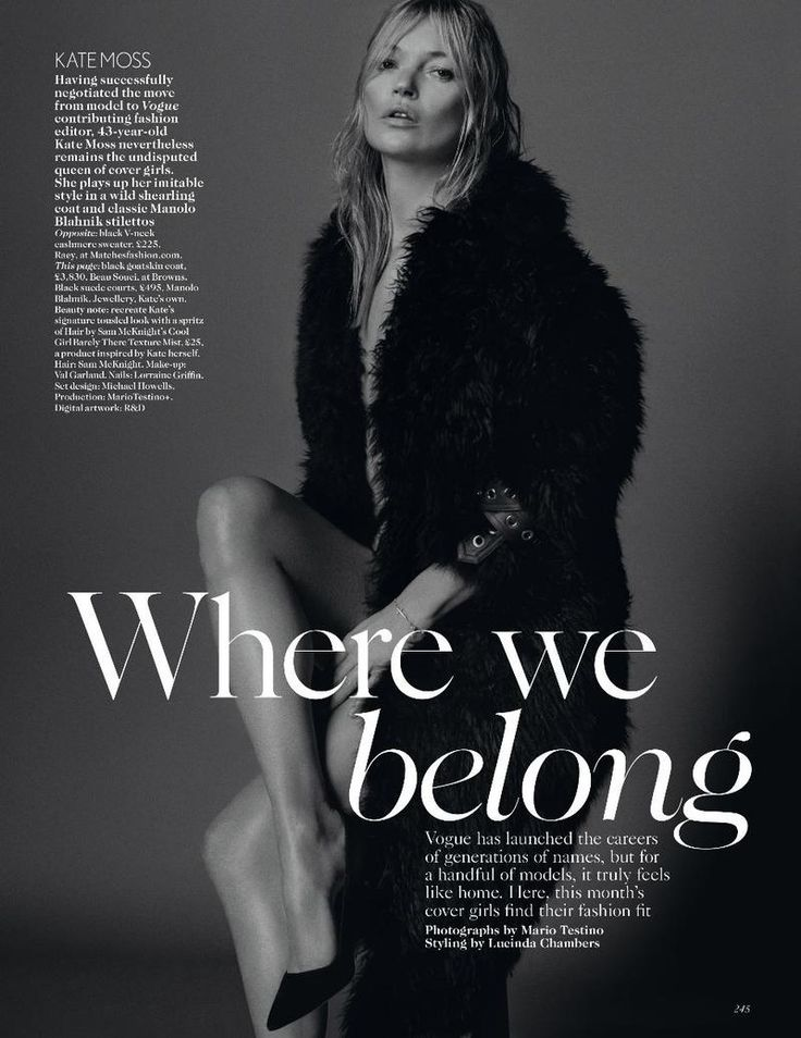 Where We Belong (British Vogue)    Mario Testino - Photographer  Lucinda Chambers - Fashion Editor/Stylist  Sam McKnight - Hair Stylist  Val Garland - Makeup Artist  Michael Howells - Set Designer  Lorraine Griffin - Manicurist  Edie Campbell - Model  Jean Campbell - Model  Kate Moss - Model  Nora Attal - Model  Stella Tennant - Model