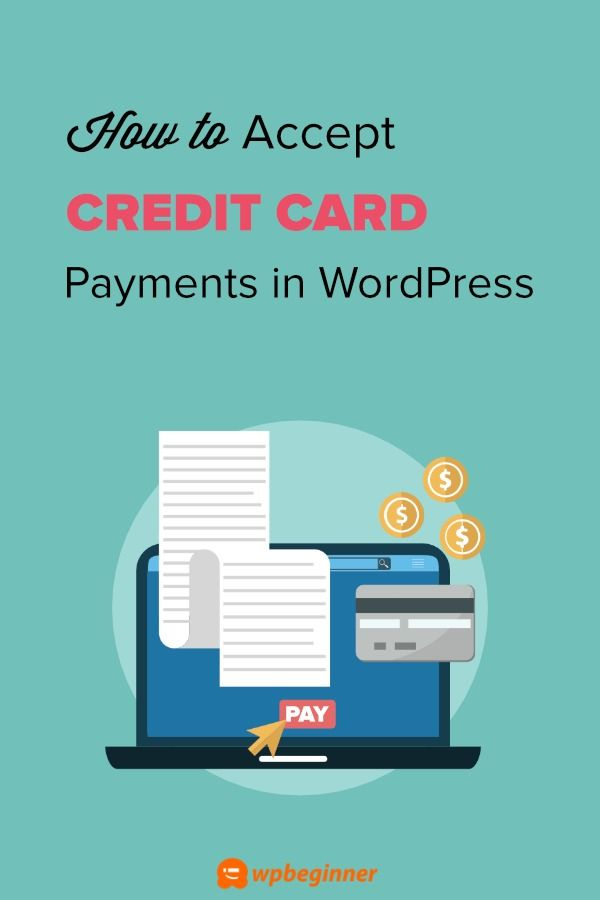 How To Easily Accept Credit Card Payments In Wordpress Credit Card Payment Learn Wordpress Credit Card