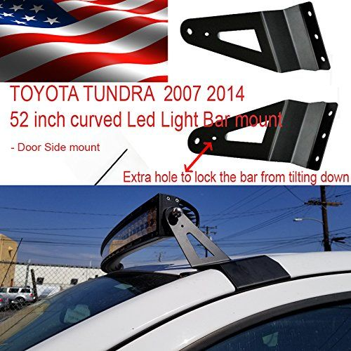 Toyota Tundra 52 inch Straight or Curved Led Light door roof mount Bracket 2000 2006  LED Mounting Bracket