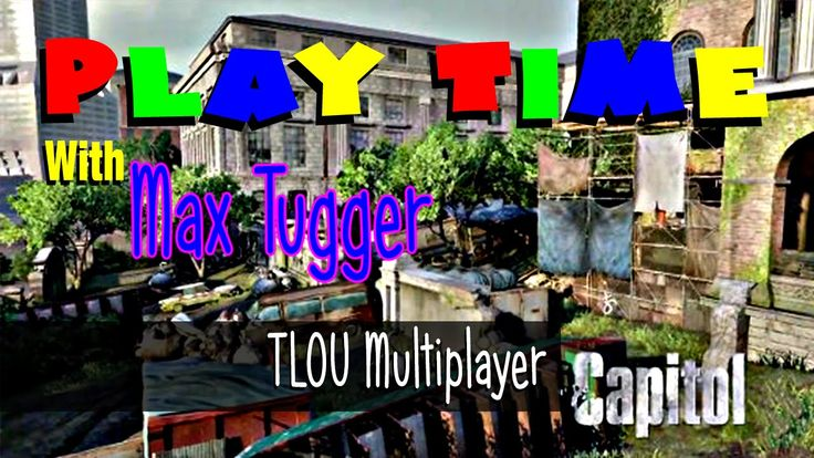 The Last Of Us Remastered Online with Max Tugger