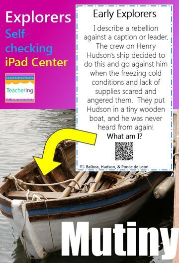 Early European Explorers (Balboa, Hudson, Ponce de Leon) self-checking QR code activity for iPad classrooms, BYOT, or BYOD schools! Students read each clue and record answers on their answer document. Then, they self-check by scanning the QR code! Each QR code takes students to a labeled image of the explorer concept described. Perfect Social Studies, ELA, or Reading Center! Easily integrate iPads and classroom technology.