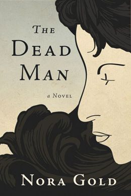 """The Dead Man"" - a novel by Nora Gold: a compelling story about Eve, a composer of sacred music and a music therapist — a sensible, intelligent professional — who can't recover from a brief relationship she had five years ago with a world-famous music critic named Jake. She is obsessed. This novel, filled with music, dealing with themes of love, grief, early loss, and the power of art, will resonate deeply with anyone who has ever loved and lost. $22.95"