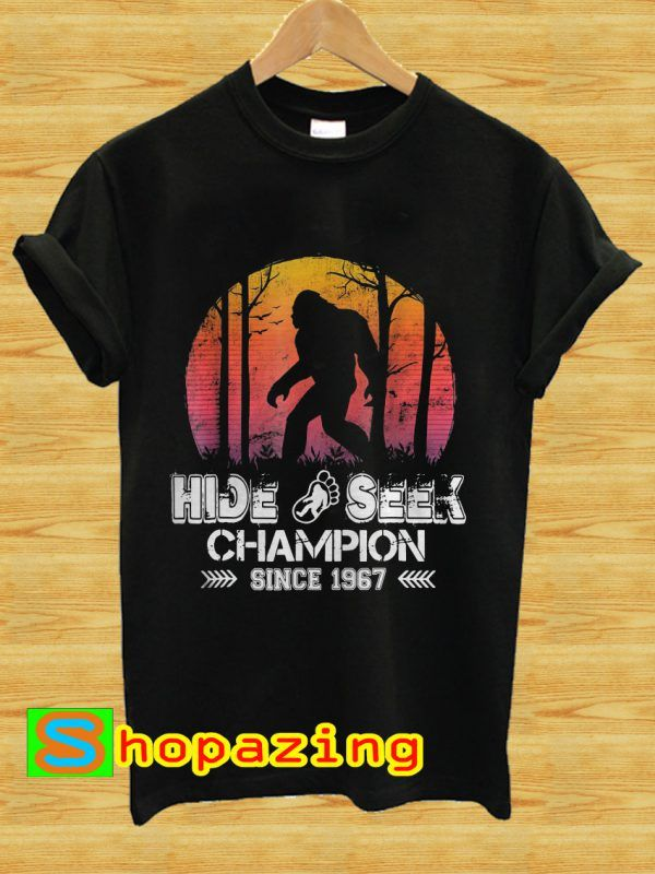 0b34e8442 Retro Hide And Seek Champion Bigfoot Since 1967 T-Shirt | time to ...