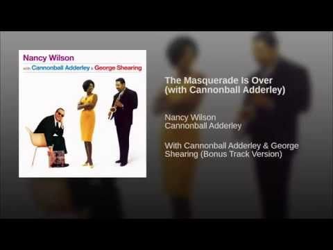 Nancy Wilson: The Masquerade Is Over (with Cannonball Adderley) - YouTube