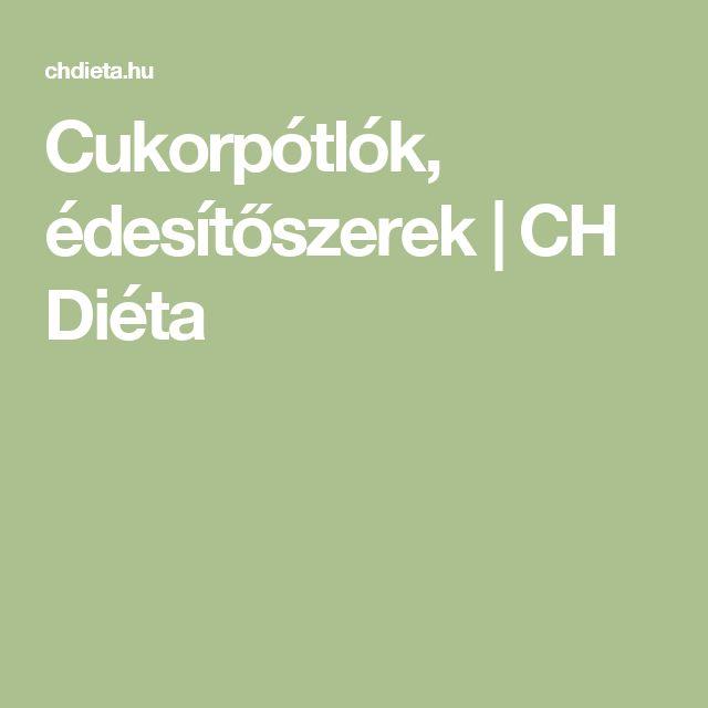 Cukorpótlók, édesítőszerek   CH Diéta