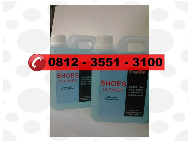 Simpati: 0812 3551 3100, Jual Cairan Pembersih Sepatu, Cairan Kimia Pembersih Sepatu