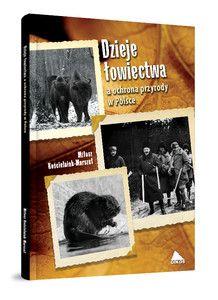 Dzieje łowiectwa, a ochrona przyrody w Polsce - Miłosz Kościelniak-Marszał [11/26]