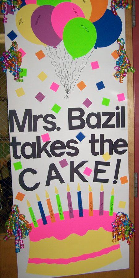 teacher appreciation door decorating idea - but each kid decorates a small cake or cupcake