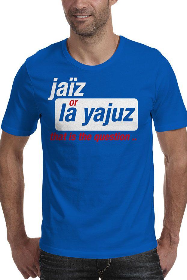 T shirt jaiz or la yajuz - Jaiz wear ©