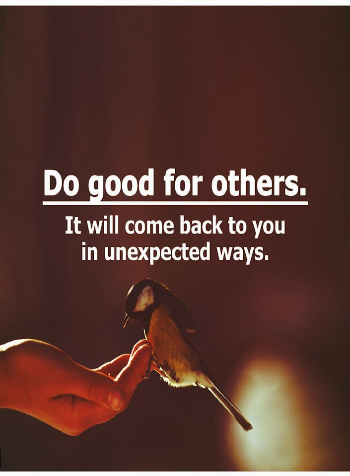 Quotes Do Good For Others It Will Come Back To You In Unexpected