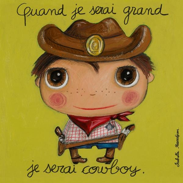 "Tableau ""Quand je serai grand je serai cowboy"" Isabelle Kessedjian"