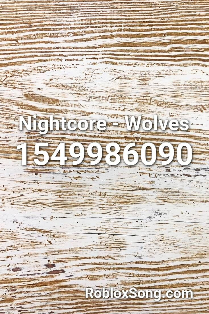 Nightcore Wolves Roblox Id Roblox Music Codes In 2020