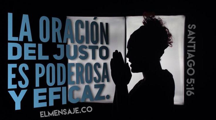 #oracion #justo #justicia #DIOS #poder #eficaz #biblia #relacion #comunion #orar #Jesucristo #Jesús #EspírituSanto #DIOSesbueno #confiaenDIOS #DIOSesfiel #palabradeDIOS #consejo #mensajespositivos #fuerzas #pensamientos #feenDIOS #cristovive #creer #DIOSeselcentro #fidelidad #compromiso #confianza #elmensajeco