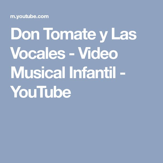 Don Tomate y Las Vocales - Video Musical Infantil - YouTube