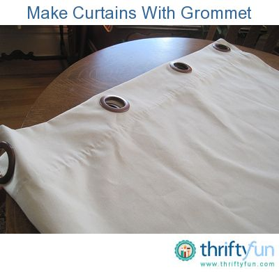 This is a guide about making curtains with grommets. Making curtains with grommets is an easy way to create beautiful up to date curtains for you home.